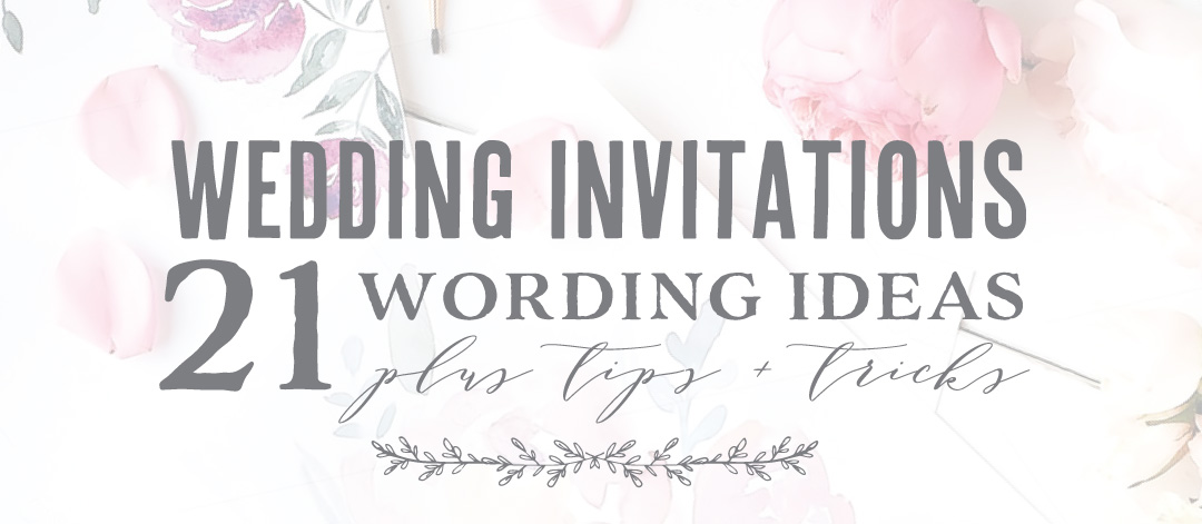 Wedding Invitation Wording Ideas: 21 Best Wedding Invitation Wording Ideas
