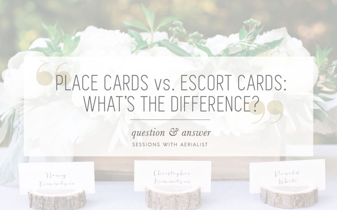 Q&A | What is the difference between a place card and an escort card?
