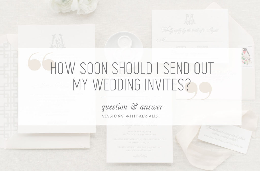 Aerialist Press | When to send out your wedding invitations