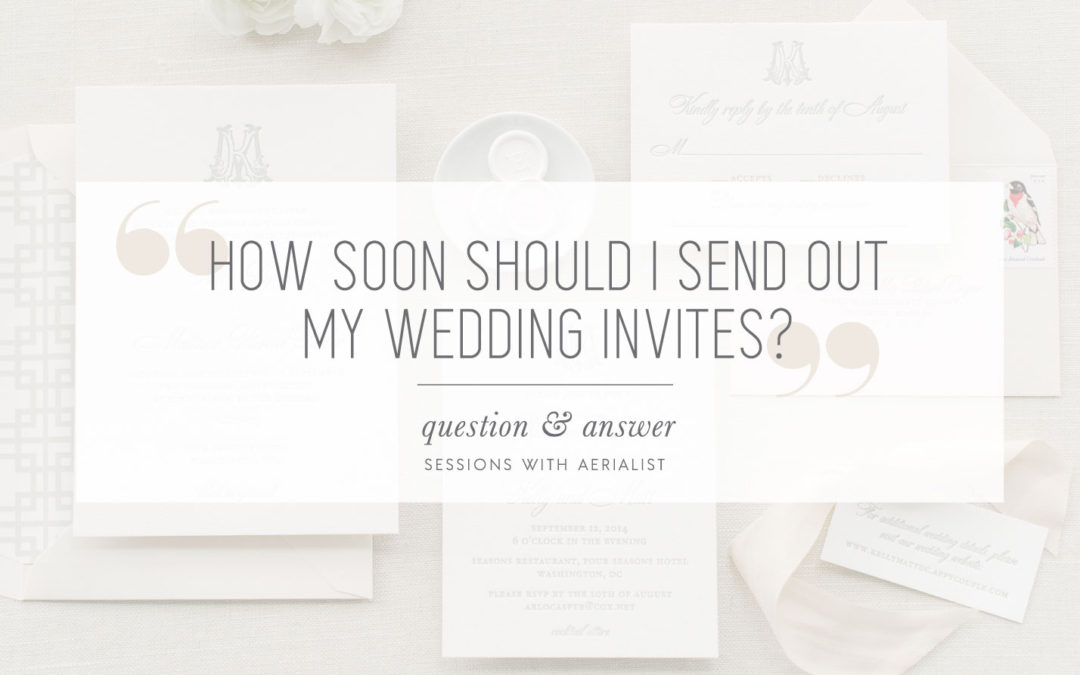 Q&A | How soon should I send out my wedding invites?